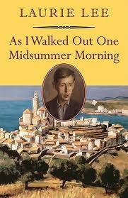 laurie lee - As I walked Out One Midsummer Morning