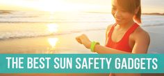 Effortlessly stay safe while you enjoy long days basking in the sun, splashing in the water, and getting active with the best outdoor tech this summer.
