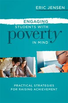 ASCD author Eric Jensen digs deeper into engagement as the key factor in the academic success of economically disadvantaged students.