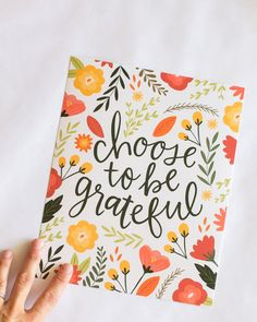 Choose to be Grateful - Floral Print - Hand lettering - Thanksgiving - Give Thanks -