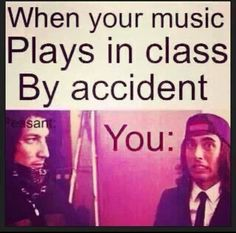 Lol. This never happens to me though. I'm always very careful about that, even in college. Though there was this one time in high school my phone rang and I really wish it had been on silent...