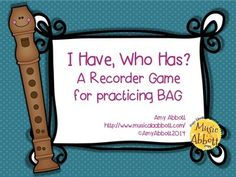 I Have, Who Has?  A BAG Game for the Recorder