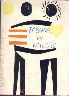 """""""Zabawa w miłość"""" (Ung leg) Johannes Allen Translated by Krzysztof Zarzecki Poems translated by Włodzimierz Lewik Cover by Janusz Stanny Published by Wydawnictwo Iskry 1960"""