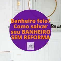 Banheiro feio? Como salvar seu banheiro sem reforma • Não importa o seu problema: azulejo antigo, piso detonado, box encardido, neste post você aprende como renovar banheiro sem reforma.
