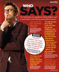 David Tennant's favourite Doctor Who quote... he IS the doctor. That would be the Doctor's favorite quote too. XD