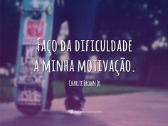 Faço da dificuldade a minha motivação. (Charlie Brown Jr.) Anti Social, Verses, Mood, Thoughts, Humor, Quotes, Inspiration, Words, Self Improvement Quotes