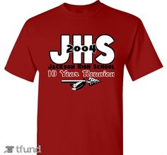 check out jhs class of 2004 10 year reunion fundraiser t shirt buy one