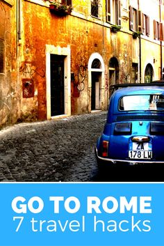 Beautiful, beautiful Rome... 7 travel hacks for a lovely and relaxed city break Rome (Italy)