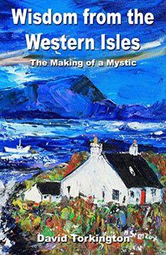 Wisdom from the Western Isles: The Making of a Mystic by David Torkington http://www.amazon.com/dp/B00SK8I344/ref=cm_sw_r_pi_dp_oXtbxb07X461A