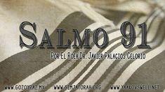 Salmo 91 Tema de Consolacion por el Roeh Dr. Javier Palacios Celorio