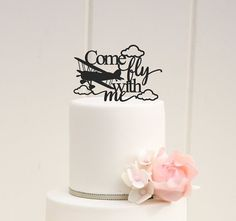 CUSTOM COME FLY WITH ME AIRPLANE WEDDING CAKE TOPPER    PLEASE NOTE: We love to allow 3-4 weeks for the production of our custom items but if