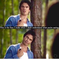 """Damon 6x05 """"this is the face I make when I don't understand what you're saying""""."""