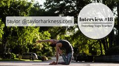 Taylor Harkness has a true gift. An inspiration for traveling yoga teachers everywhere!