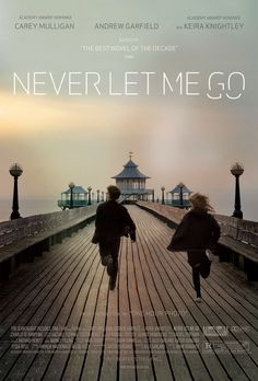 """Never Let Me Go (2010) """"What I'm not sure about, is if our lives have been so different from the lives of the people we save. We all complete. Maybe none of us really understand what we've lived through, or feel we've had enough time."""""""