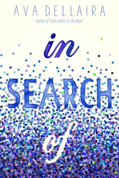 #CoverReveal   In Search of by Ava Dellaira