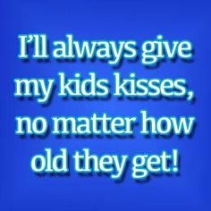 And believe me they are grown!♥ I Love My Daughter, My Beautiful Daughter, Love My Kids, Love My Family, I Love Girls, Mom Quotes, Quotes For Kids, Kids Kiss, Quotes About Motherhood