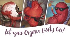 Let Your Organs Party On! on Behance