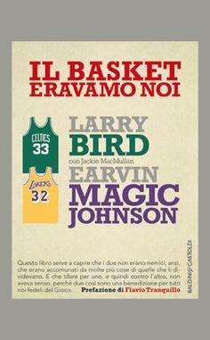 Magic Johnson e Larry Bird Erano gli sportivi più famosi del pianeta, quelli che facevano vendere le maglie con il loro nome e il loro numero e le scarpe che indossavano sul parquet. Il basket erano loro e agli inizi degli anni Ottanta anche l'Italia se ne accorse, grazie alle telecronache di Dan Peterson, che fecero conoscere a tutti lo Showtime dei Los Angeles Lakers e il gioco sobrio ed efficace dei Boston Celtics.