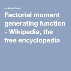 Factorial moment generating function - Wikipedia, the free encyclopedia
