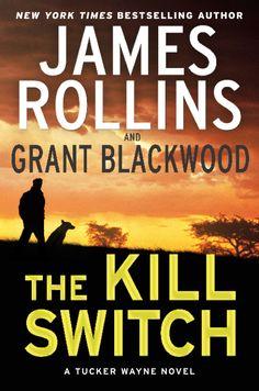 The Kill Switch: A Tucker Wayne Novel (Hardcover). Read the story description here: http://jamesrollins.com/book/the-kill-switch-a-tucker-wayne-novel/