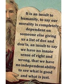 Do you feel insulted by the suggestion we need instruction to be moral?
