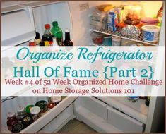 Organize Refrigerator Hall of Fame with lots of before and after pics of readers' fridges who've participated in the 52 Week Organized Home Challenge on Home Storage Solutions 101 Refrigerator Organization, Pantry Organization, Organizing Tips, Cool Kitchen Gadgets, Cool Kitchens, Provident Living, Home Storage Solutions, Bedroom Closet Design, Cleaning Hacks