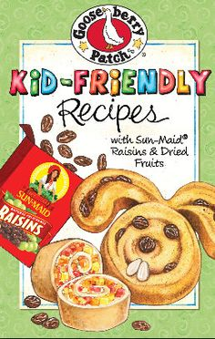 Free eBook: Gooseberry Patch Kid-Friendly Recipes with Sun-Maid Raisins & Dried Fruits