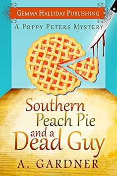 Southern Peach Pie and A Dead Guy (Poppy Peters Mysteries Book 1) by A. Gardner, http://www.amazon.com/dp/B00UATSSYQ/ref=cm_sw_r_pi_dp_sXJ.ub0BDQZHR