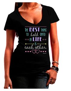 TooLoud The Best Thing to Hold Onto in Life is Each Other - Color Juniors V-Neck Dark T-Shirt