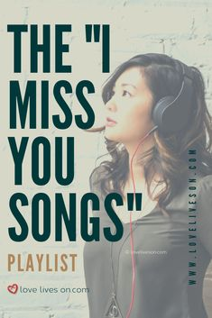 """Missing someone special? Listen to our Ultimate Playlist of """"I miss you"""" songs today to remember them by."""