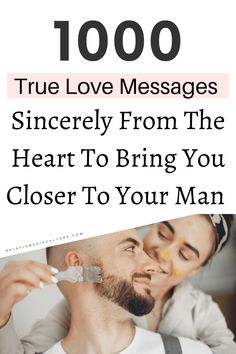 1000 True Love Messages To Seriously Spice Up Your Relationship