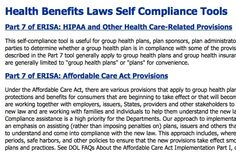 Department of Labor Rolls Out Self Compliance Tools: US DOL has rolled out 2 online tools to help groups comply with health care reform.  The 1st helps groups determine if they are compliant with the Employee Retirement Income Security Act (ERISA) and the Health Information Privacy and Accountability Act (HIPAA). The 2nd helps groups determine if they are compliant with the Affordable Care Act.