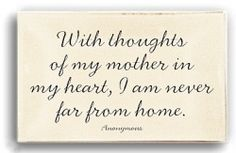Remember each day, because oh how I miss home-miss my Mom!!!!