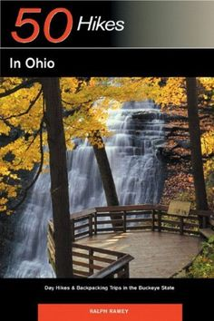 Explorer's Guide 50 Hikes in Ohio: Day Hikes & Backpacking Trips in the Buckeye State (Third Edition) (Explorer's 50 Hik. Weekend Trips, Vacation Trips, Vacation Spots, Day Trips, Vacation Ideas, Ohio Hiking, Hiking Trails, Lake George Camping, Ohio State Parks