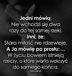 Jedni mówią: Nie wchodzi się dwa razy do tej Love Is Comic, Happy Women, Motto, Sentences, Quotations, Texts, It Hurts, Poems, Sad