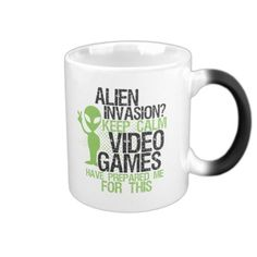 Keep Calm Funny Gamers Mug Alien Invasion