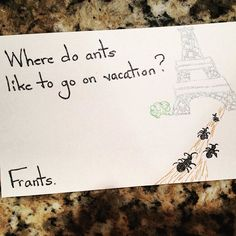 Where do ants like to go on vacation? Frants. #haha #kidsjokes #parenting #lunchnotes #lunchjokes #sosilly by barbaradanza