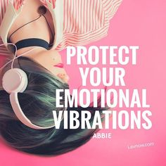 Your emotions are transmitting vibrations, sorry to go a little advanced woo woo on you but I have to tell you we are tapping out our planets feel good fuel faster than we sucking on fossil fuel. And that is bad. Take time to protect your emotional vi