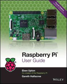 """Learn the Raspberry Pi 3 from the experts! Raspberry Pi User Guide, 4th Edition is the """"unofficial official"""" guide to everything Raspberry Pi 3. Written by the Pi's creator and a leading Pi guru, this"""