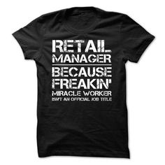 RETAIL MANAGER JOB TITLE T-SHIRTS, HOODIES, SWEATSHIRT (19.99$ ==► Shopping Now)