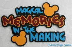 DISNEY MEMORIES IN THE MAKING - Die Cut Title - Paper Piece for Pages - SSFFDeb #Handmade