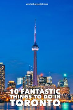 10 Fantastic Things You Have To Do In Toronto, Canada - http://handluggageonly.co.uk/2017/02/01/10-fantastic-things-you-have-to-do-in-toronto-canada/