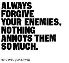 Kill'em with kindness works too.