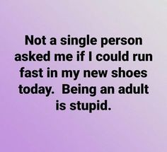 Mom Jokes Discover Come on people! Step up your game. I got new shoes! Another reason being an adult isnt fun Haha Funny, Hilarious, Funny Stuff, Just In Case, Just For You, I Love To Laugh, Thats The Way, How To Run Faster, Funny Signs