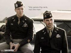 """Captain Sobel, we salute the rank, not the man."" - Maj. Richard Winters"