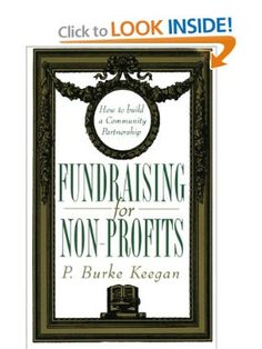 Fundraising for Nonprofits: How to Build a Community Partnership: P. Burke Keegan: 9780062732057: Amazon.com: Books