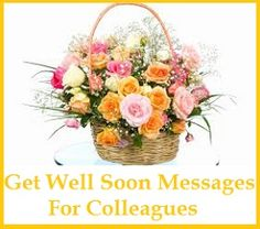 Sample Get Well Soon Messages and Wishes: Colleagues