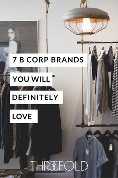 benefit corporation brands - bcorp brands | ethical fashion | fashion industry | conscious consumer | fair trade fashion | eco fashion