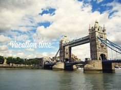 London Bridge | Take a vacation | Annawithlove Photography: Note to self / no.4