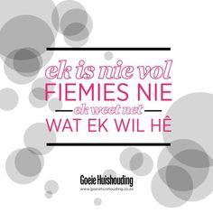 Ek is nie vol fiemies nie - ek weet net wat ek wil hê. Witty Quotes Humor, Song Quotes, Qoutes, Afrikaanse Quotes, True Words, My Happy Place, Text Messages, Language, Love You